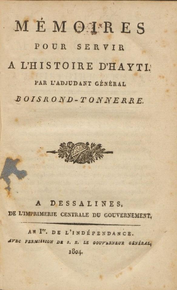 Boisrond-Tonnerre, Mémoires pour servir a l'histoire d'Hayti (Dessalines, 1804); digitized by Harvard University Library